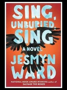 Sing, UnBuried, Sing by Jesmyn Ward